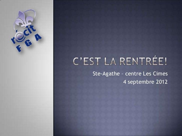 Ste-Agathe – centre Les Cimes            4 septembre 2012