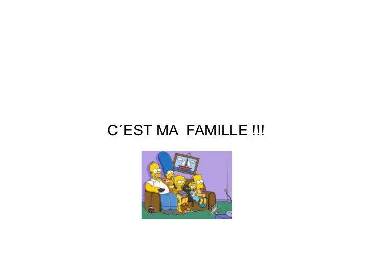 C´EST MA  FAMILLE !!!