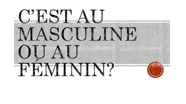 Nouns ending in: Comme par exemple: -age -ment -il, -ail, -eil, -ueil -é (but not -té) -eau and -ou -ème, -ège -i, -at, -e...