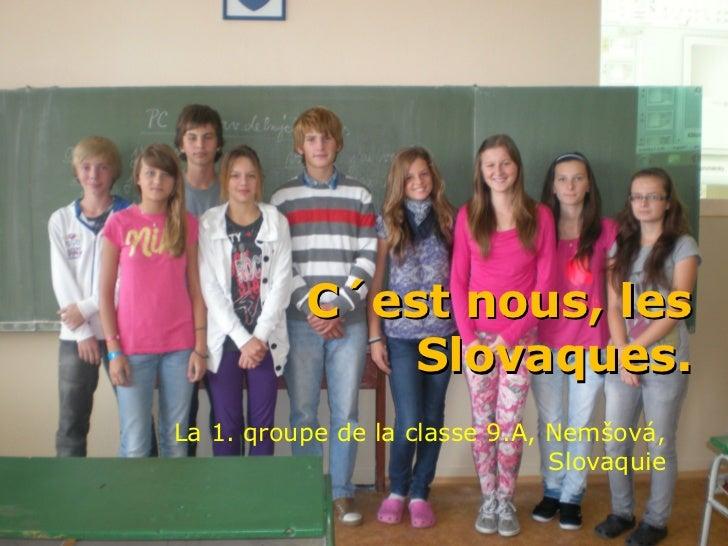 C´est nous, les              Slovaques.La 1. qroupe de la classe 9.A, Nemšová,                               Slovaquie