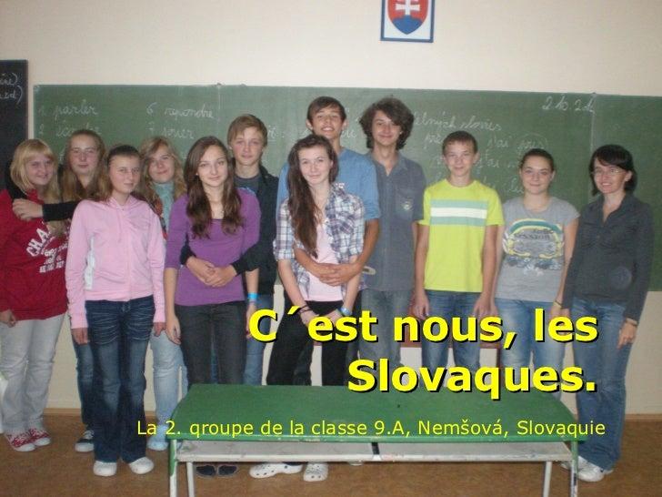 C´est nous, les               Slovaques.La 2. qroupe de la classe 9.A, Nemšová, Slovaquie