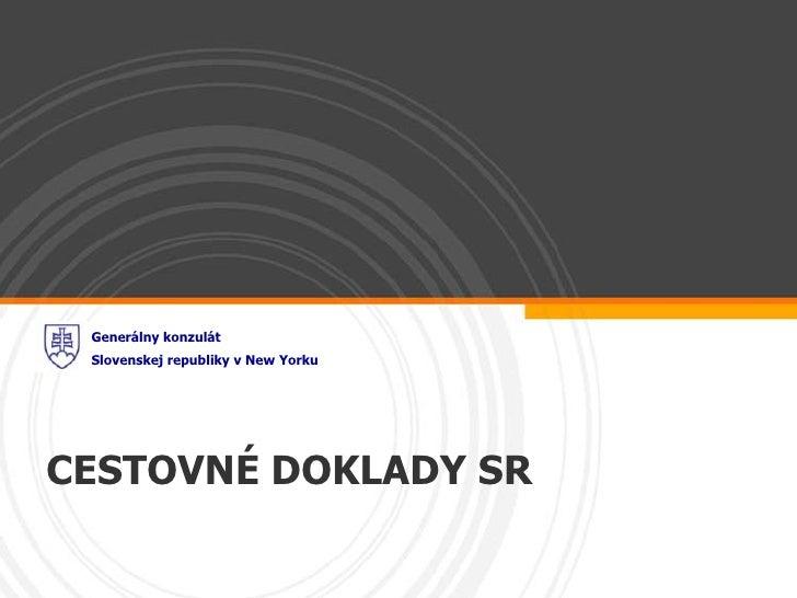 Generálny konzulát Slovenskej republiky v New YorkuCESTOVNÉ DOKLADY SR