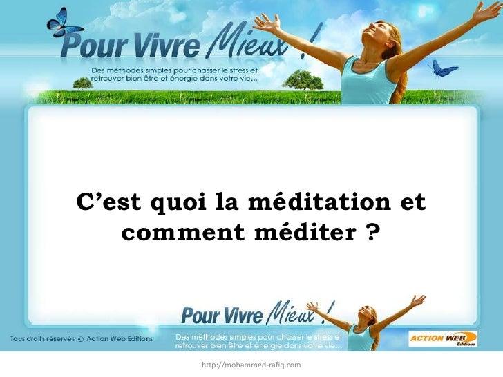 http://mohammed-rafiq.com<br />C'est quoi la méditation et comment méditer?<br />