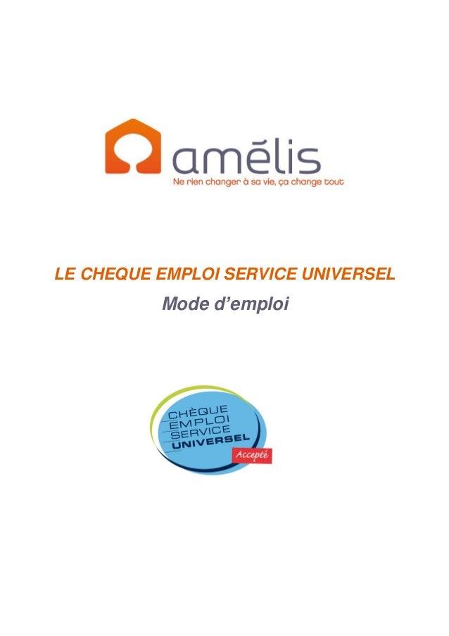 LE CHEQUE EMPLOI SERVICE UNIVERSEL Mode d'emploi