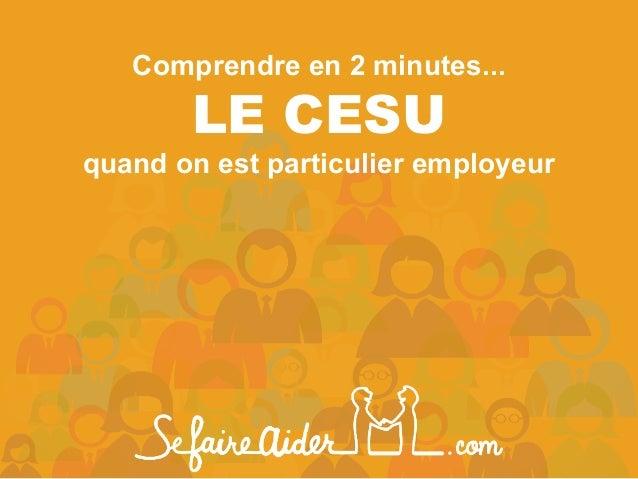 Comprendre en 2 minutes... LE CESU quand on est particulier employeur