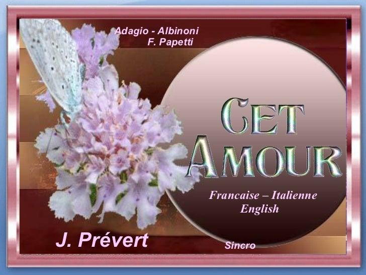J. Prévert Adagio - Albinoni  F. Papetti Sincro Francaise – Italienne  English