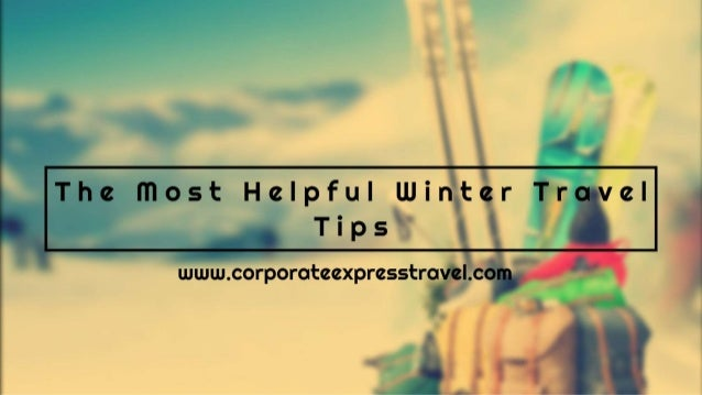The Most Helpful Winter Travel Tips