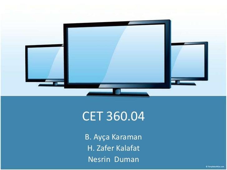 CET 360.04B. Ayça Karaman H. Zafer Kalafat Nesrin Duman