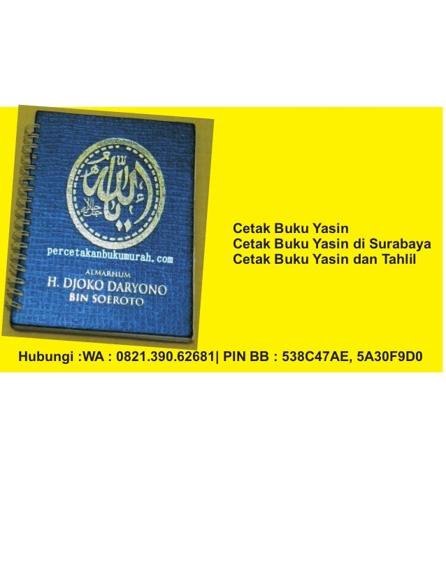 Cetak Buku Yasin Cetak Buku Yasin di Surabaya Cetak Buku Yasin dan Tahlil Hubungi :WA : 0821.390.62681| PIN BB : 538C47AE,...