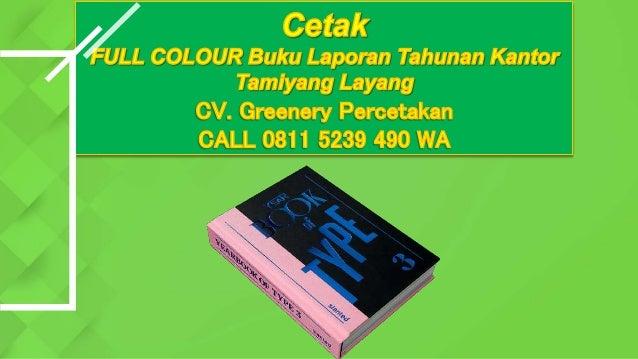 terbaik call 0811 5239 490 wa cetak full colour buku laporan tahunan kantor tamiyang layang 1 638