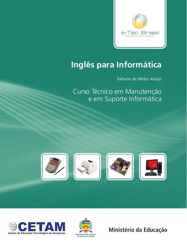 Inglês para Informática Curso Técnico em Manutenção e em Suporte Informática Fabiane de Matos Araújo