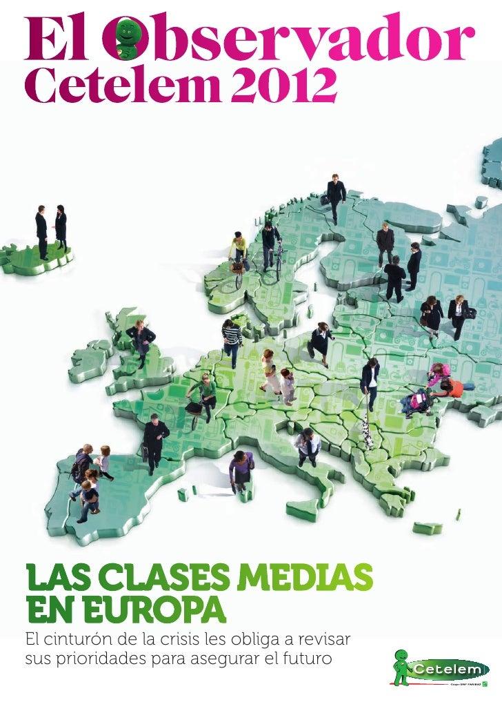 LAS CLASES MEDIASEN EUROPAEl cinturón de la crisis les obliga a revisarsus prioridades para asegurar el futuro