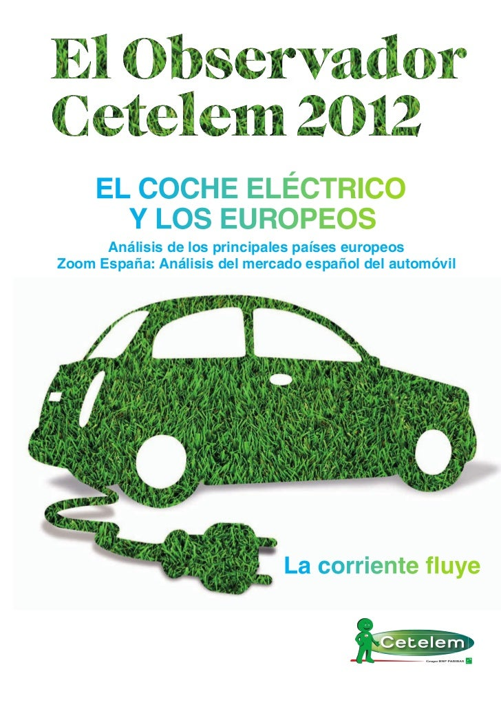 EL COCHE ELÉCTRICO       Y LOS EUROPEOS      Análisis de los principales países europeosZoom España: Análisis del mercado ...