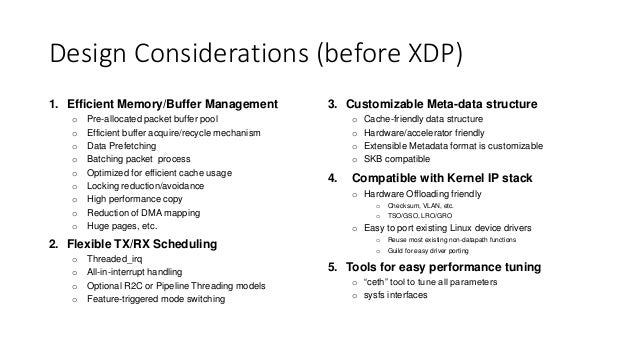 Design Considerations (before XDP) 1. Efficient Memory/Buffer Management o Pre-allocated packet buffer pool o Efficient bu...
