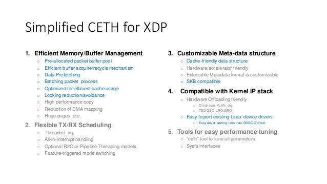 Simplified CETH for XDP 1. Efficient Memory/Buffer Management o Pre-allocated packet buffer pool o Efficient buffer acquir...