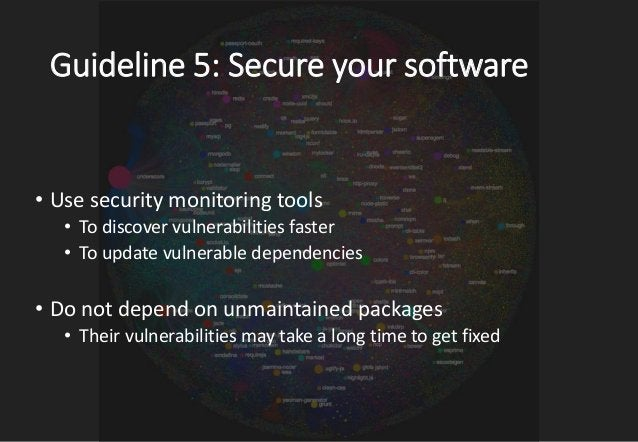 Guideline 5: Secure your software Use security monitoring tools