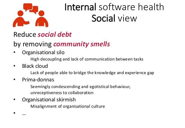 What is technical health of software? Internal point of view • Focus on internal software quality characteristics • Measur...
