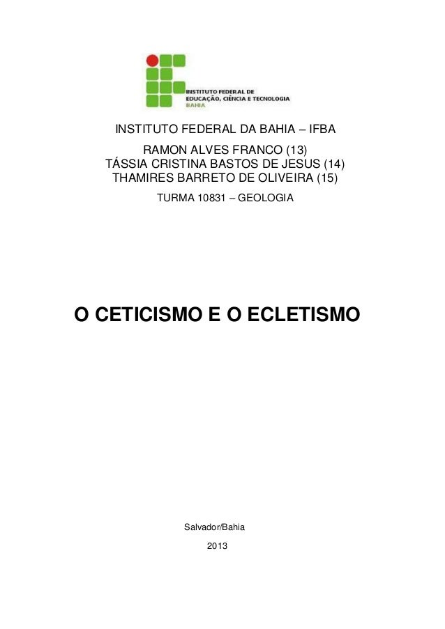 INSTITUTO FEDERAL DA BAHIA – IFBA RAMON ALVES FRANCO (13) TÁSSIA CRISTINA BASTOS DE JESUS (14) THAMIRES BARRETO DE OLIVEIR...