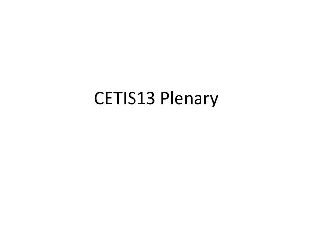 CETIS13 Plenary