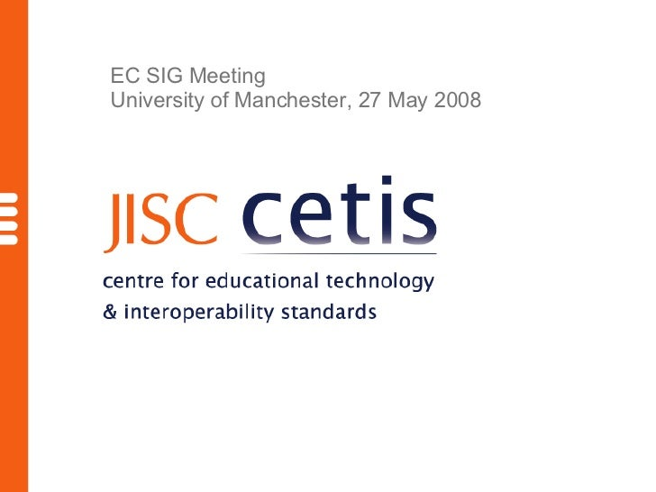 EC SIG Meeting University of Manchester, 27 May 2008