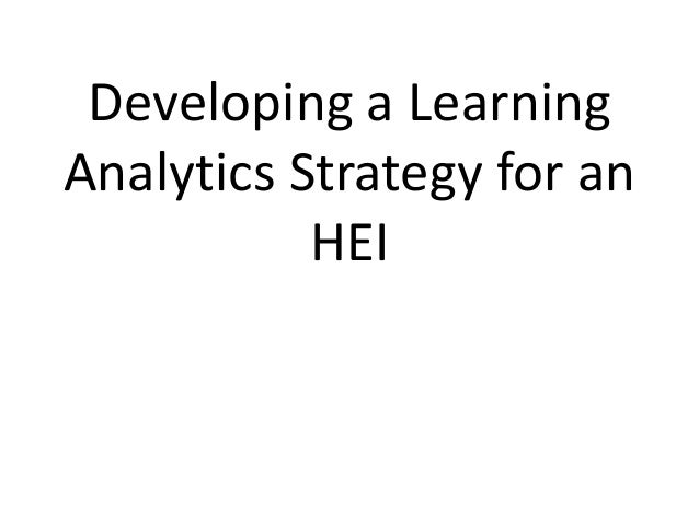 Developing a Learning Analytics Strategy for an HEI
