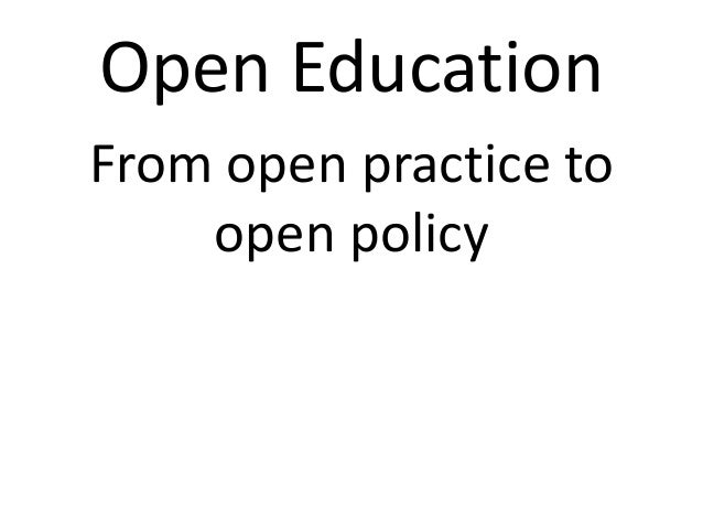 Open Education From open practice to open policy