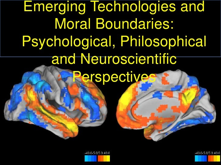 Emerging Technologies and Moral Boundaries: Psychological, Philosophical and Neuroscientific Perspectives<br />