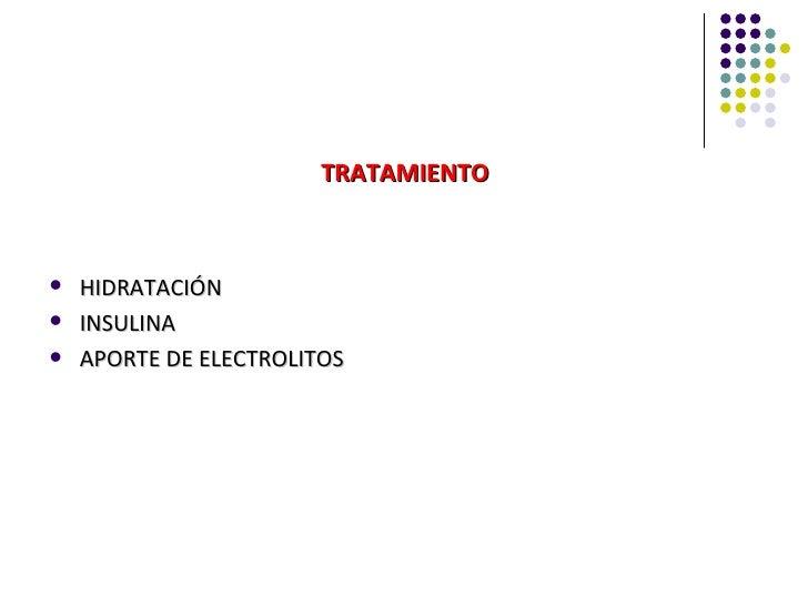 TRATAMIENTO   HIDRATACIÓN   INSULINA   APORTE DE ELECTROLITOS