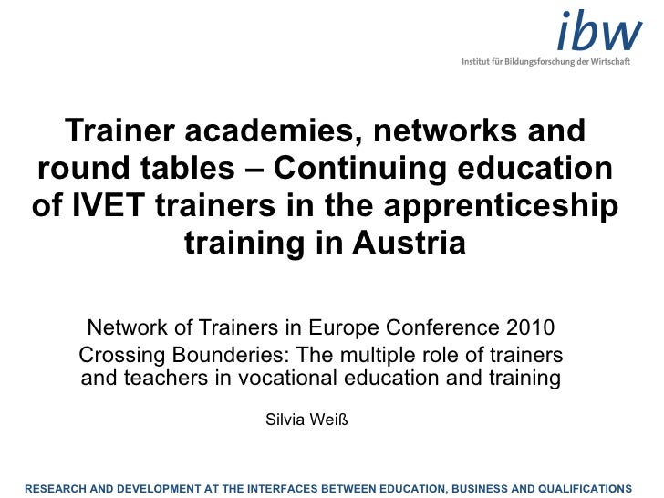 Trainer academies, networks and round tables – Continuing education of IVET trainers in the apprenticeship training in Aus...