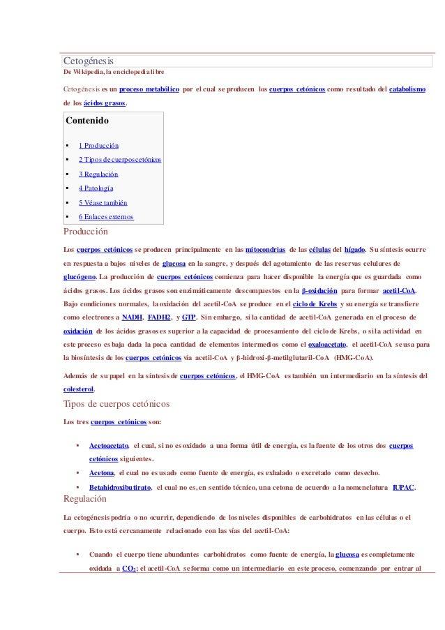 Cetogénesis De Wikipedia, la enciclopedia libre Cetogénesis es un proceso metabólico por el cual se producen los cuerpos c...