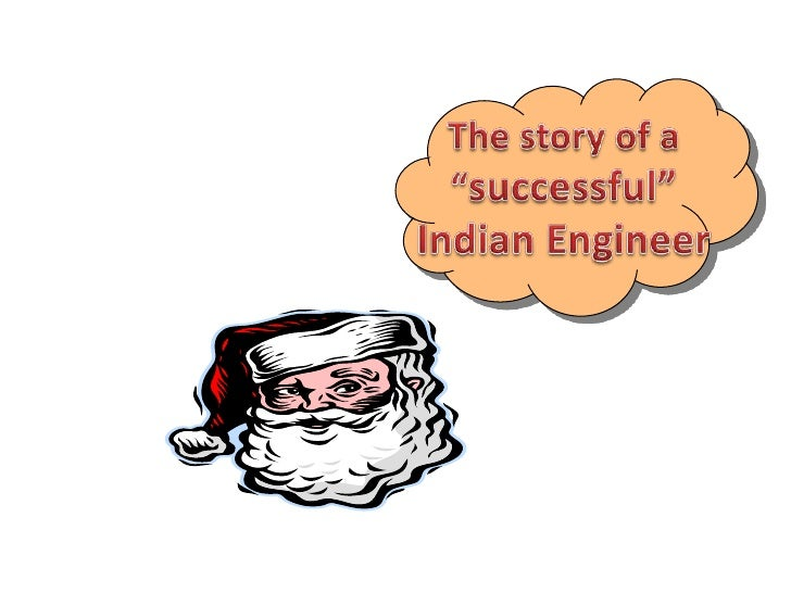 """The story of a """"successful""""Indian Engineer<br />"""