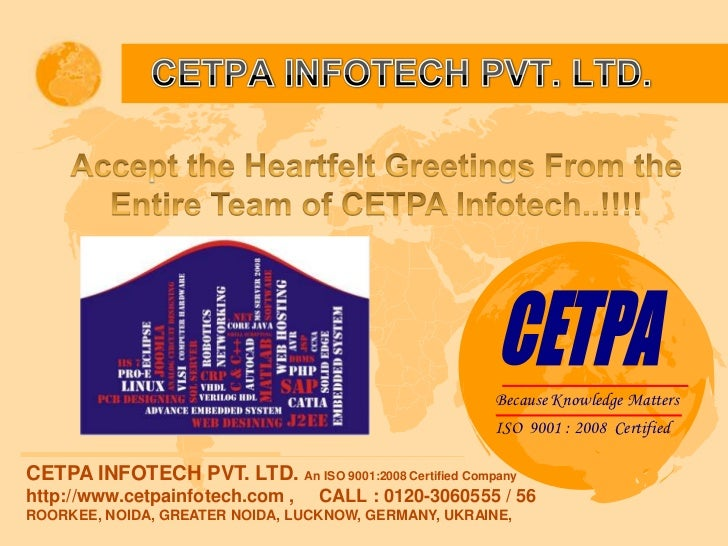 CETPA<br />Because Knowledge Matters<br />ISO  9001 : 2008  Certified<br />CETPA INFOTECH PVT. LTD.<br />Accept the Heartf...