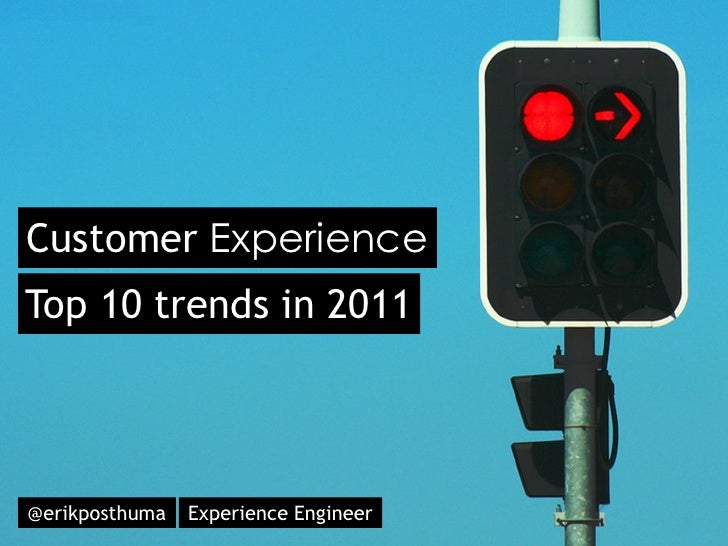 Customer ExperienceTop 10 trends in 2011@erikposthuma   Experience Engineer