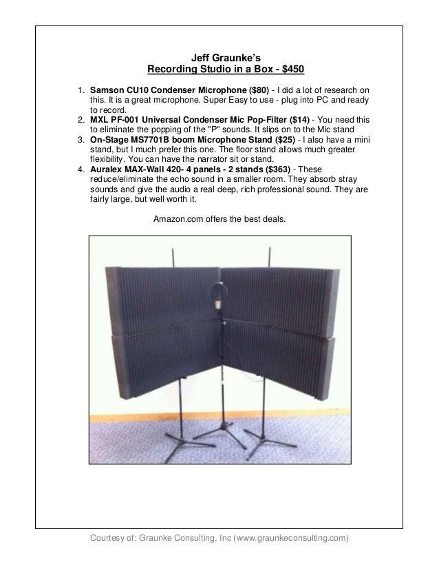 Courtesy of: Graunke Consulting, Inc (www.graunkeconsulting.com) Jeff Graunke's Recording Studio in a Box - $450 1. Samson...