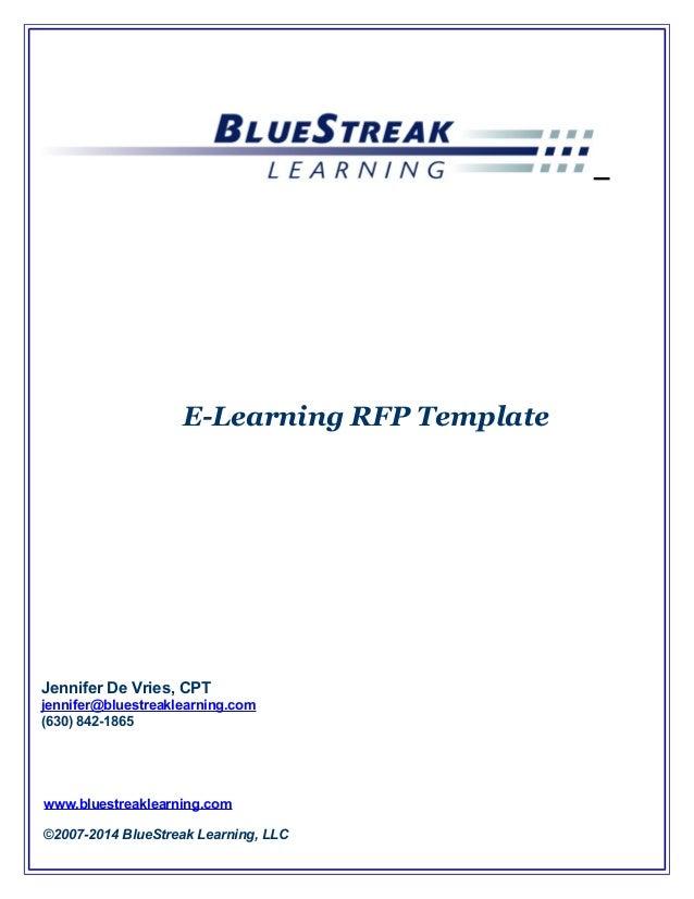 E-Learning RFP Template Jennifer De Vries, CPT jennifer@bluestreaklearning.com (630) 842-1865 ©2007-2014 BlueStreak Learni...