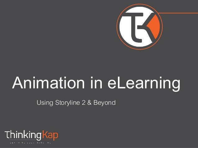 Animation in eLearning Using Storyline 2 & Beyond