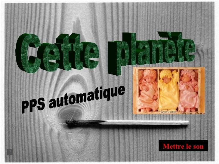 Mettre le son Cette  planète PPS automatique