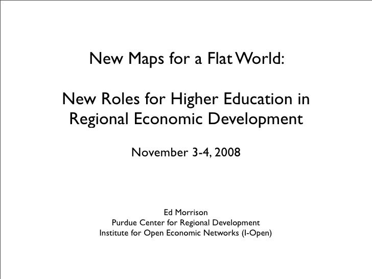 New Maps for a Flat World:  New Roles for Higher Education in  Regional Economic Development             November 3-4, 200...