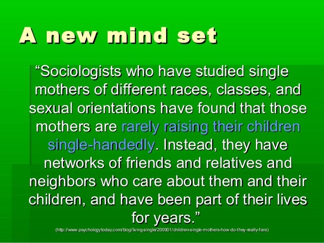 """A new mind setA new mind set """"""""Sociologists who have studied singleSociologists who have studied single mothers of differe..."""