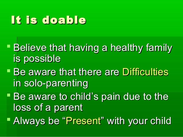 It is doableIt is doable  Believe that having a healthy familyBelieve that having a healthy family is possibleis possible...