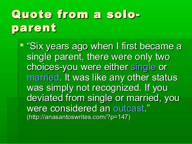 """Quote from a solo-Quote from a solo- parentparent  """"""""Six years ago when I first became aSix years ago when I first became..."""