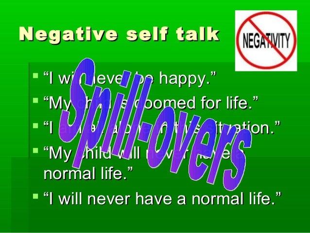 """Negative self talkNegative self talk  """"""""I will never be happy.""""I will never be happy.""""  """"""""My child is doomed for life.""""M..."""