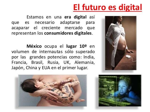 El futuro es digital Estamos en una era digital así que es necesario adaptarse para acaparar el creciente mercado que repr...
