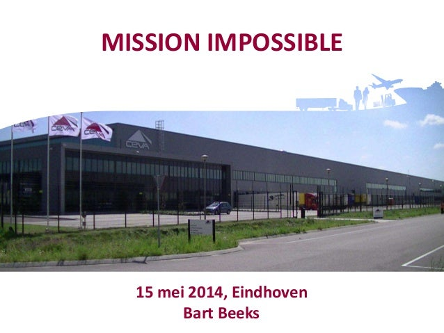MISSION IMPOSSIBLE 15 mei 2014, Eindhoven Bart Beeks