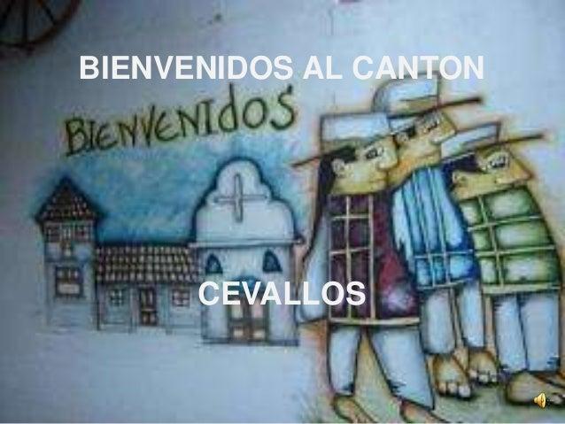BIENVENIDOS AL CANTON CEVALLOS