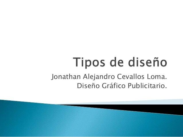 Jonathan Alejandro Cevallos Loma.       Diseño Gráfico Publicitario.