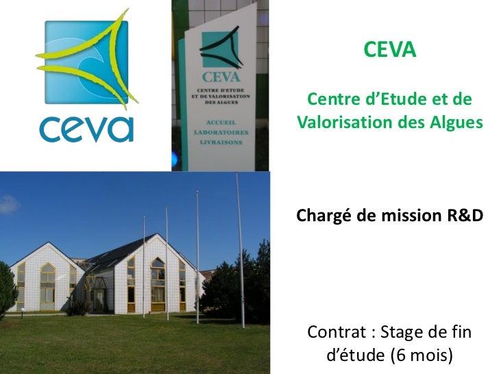 CEVA Centre d'Etude et deValorisation des AlguesChargé de mission R&D Contrat : Stage de fin   d'étude (6 mois)
