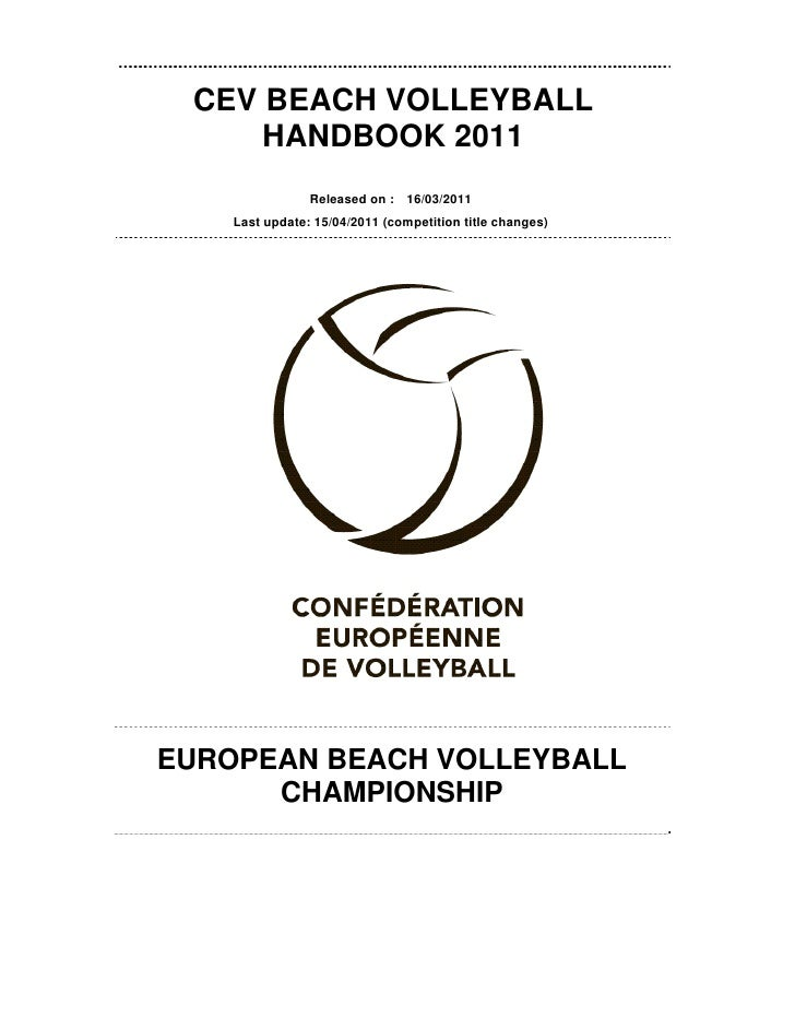 CEV BEACH VOLLEYBALL     HANDBOOK 2011                Released on : 16/03/2011    Last update: 15/04/2011 (competition tit...