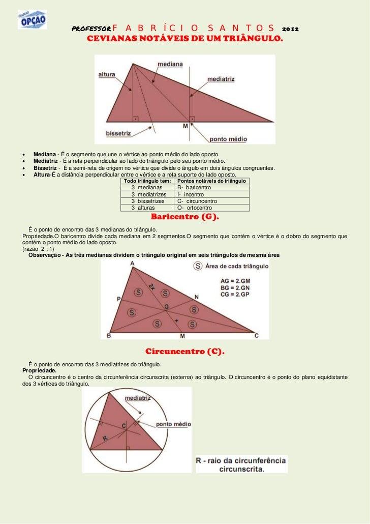PROFESSOR FABRÍCIO         SANTOS 2012                         CEVIANAS NOTÁVEIS DE UM TRIÂNGULO.   Mediana - É o segment...