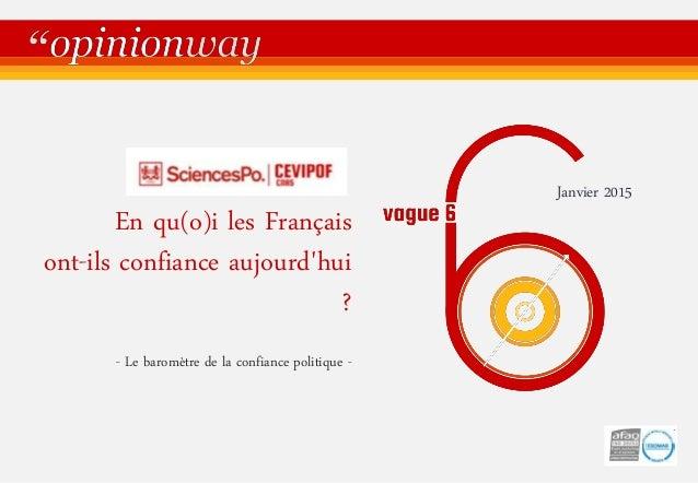 En qu(o)i les Français ont-ils confiance aujourd'hui ? - Le baromètre de la confiance politique - Janvier 2015